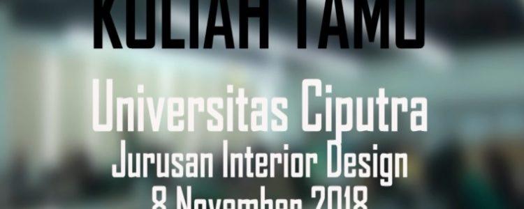 Kuliah Tamu Artgrass Universitas Ciputra Arsitektur Interior 8 November 2018