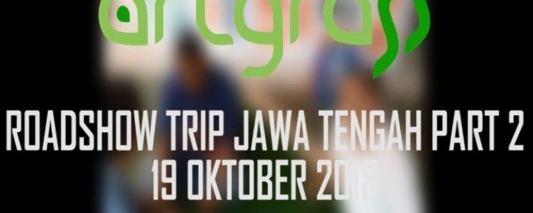 RoadShow ArtGrass – Jawa Tengah Part 2 – 19 Oktober 2018