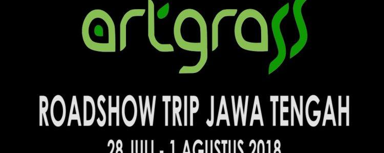 RoadShow ArtGrass – Jawa Tengah Part 1 – 28 Juli – 1 Agustus 2018
